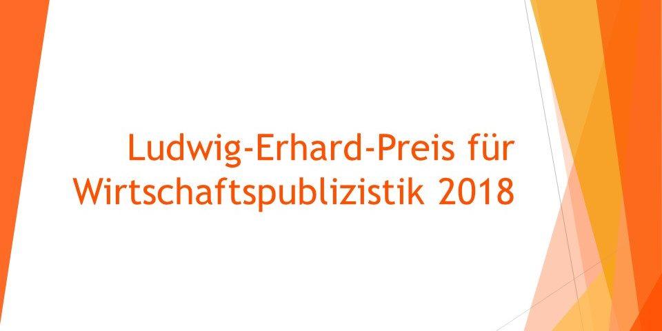 Ludwig-Erhard-Preis für Wirtschaftspublizistik 2018