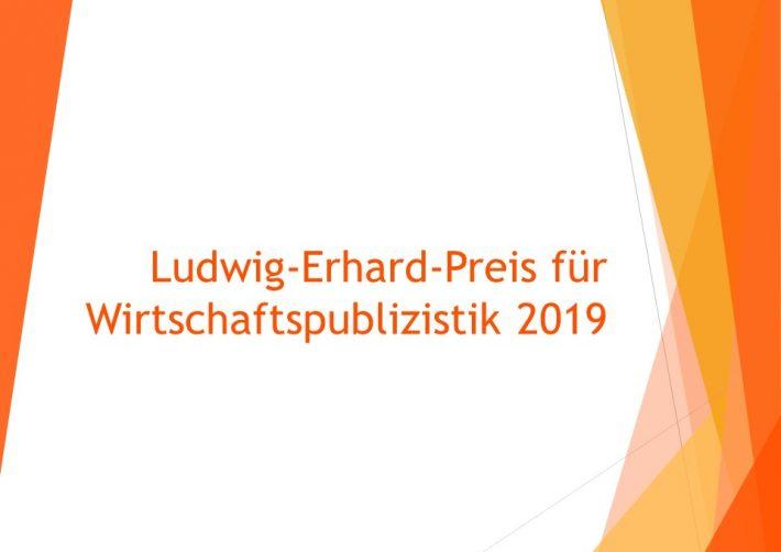 Ludwig-Erhard-Preis für Wirtschaftspublizistik 2019