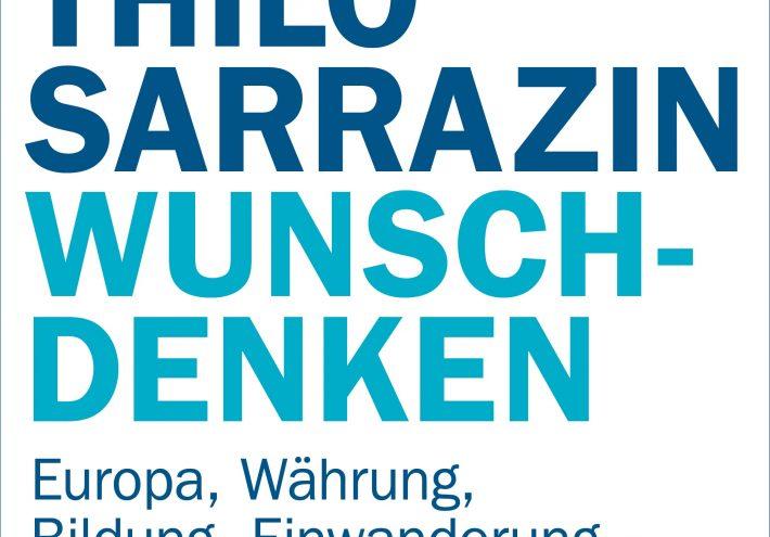 Thilo Sarrazins pragmatisches Vademekum für die Politik